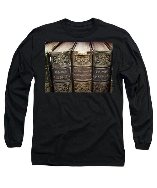 Alternative Facts Vs. Logical Truth... Or 'duh' Long Sleeve T-Shirt by Susan Maxwell Schmidt
