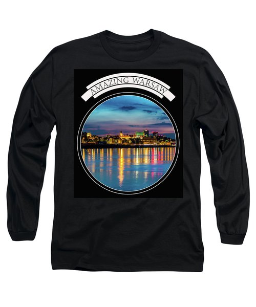 Long Sleeve T-Shirt featuring the photograph Amazing Warsaw Tee 1 by Julis Simo