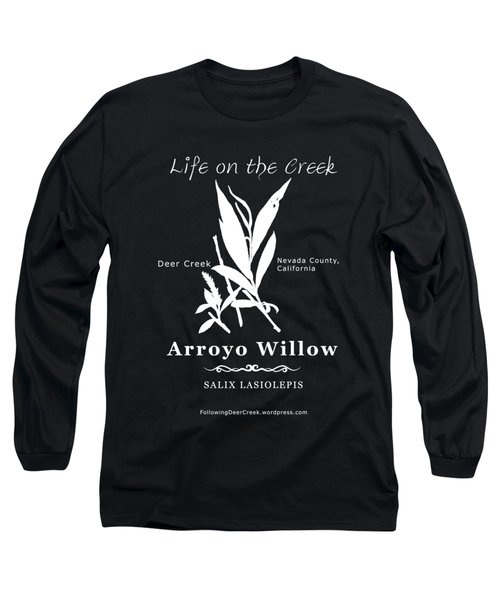 Arroyo Willow - White Text Long Sleeve T-Shirt