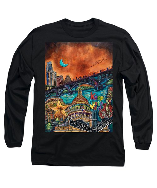 Austin Keeping It Weird Long Sleeve T-Shirt by Patti Schermerhorn
