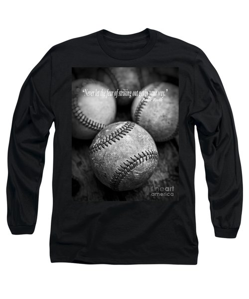 Babe Ruth Quote Long Sleeve T-Shirt by Edward Fielding