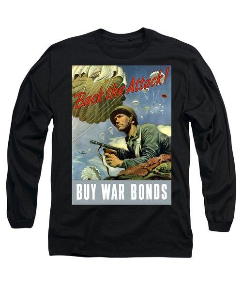 Back The Attack Buy War Bonds Long Sleeve T-Shirt