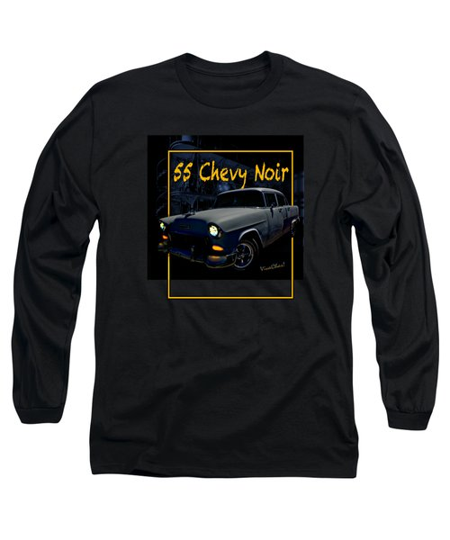 Bad 55 Chevy Rat Rod Long Sleeve T-Shirt