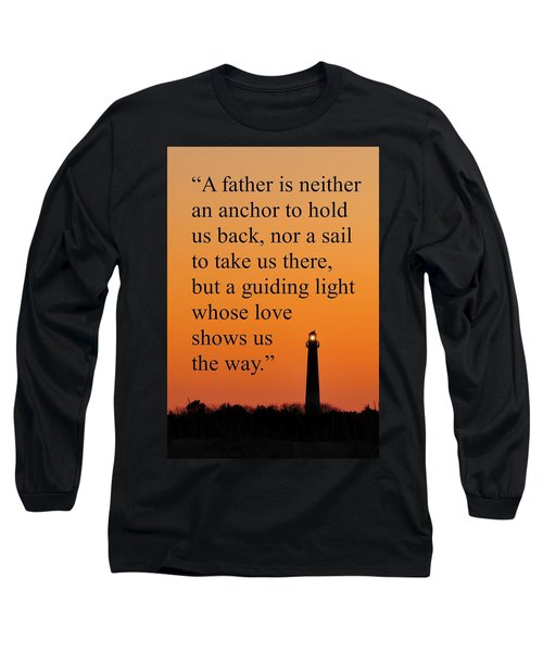 Barnegat Lighthouse With Father Quote Long Sleeve T-Shirt