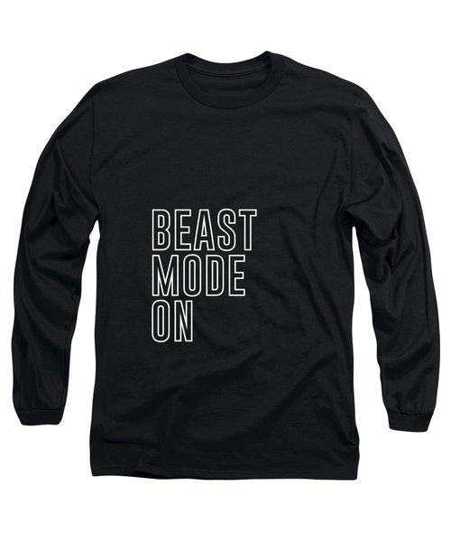 Beast Mode On - Gym Quotes - Minimalist Print Long Sleeve T-Shirt