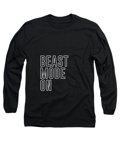 Beast Mode On - Gym Quotes - Minimalist Print Long Sleeve T-Shirt