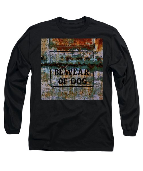 Bewear Of Dog Long Sleeve T-Shirt