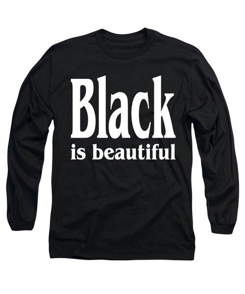 Black Is Beautiful Design Long Sleeve T-Shirt