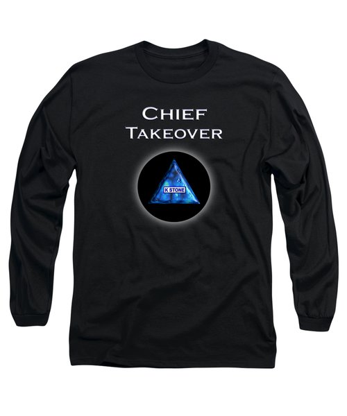 Chief Takeover Long Sleeve T-Shirt