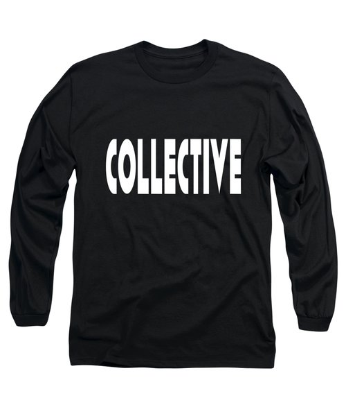 Collective - Conscious Quote Prints  Long Sleeve T-Shirt