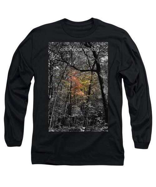Color Your World Long Sleeve T-Shirt by Geri Glavis