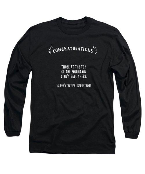 Congratulations, Well Done Long Sleeve T-Shirt