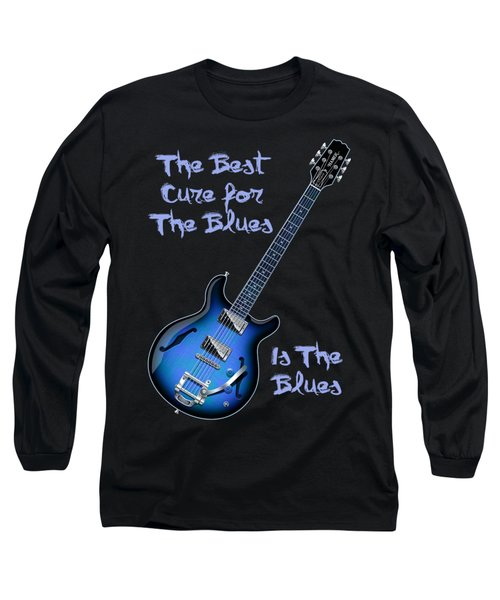 Cure For The Blues Shirt Long Sleeve T-Shirt