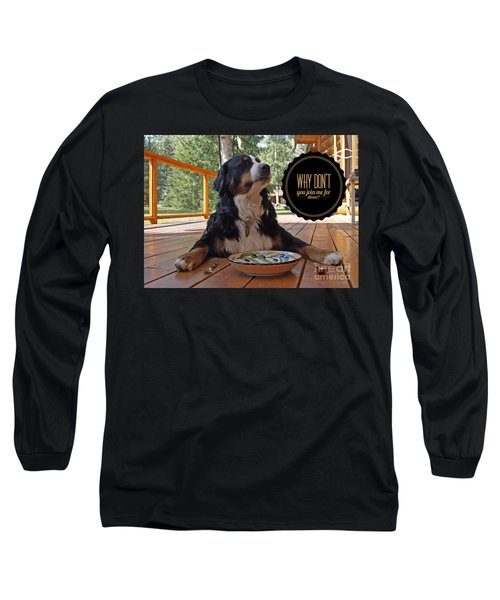 Dinner With My Dog Long Sleeve T-Shirt