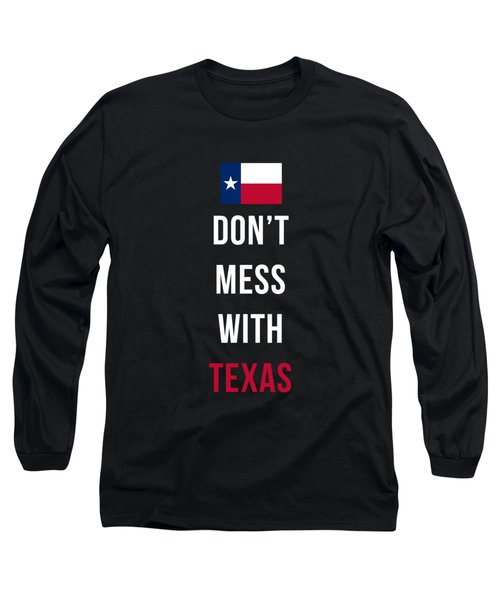 Don't Mess With Texas Tee Black Long Sleeve T-Shirt by Edward Fielding