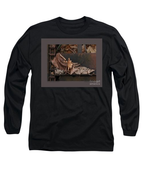 Dry Leaves And Old Steel-i Long Sleeve T-Shirt by Patricia Overmoyer