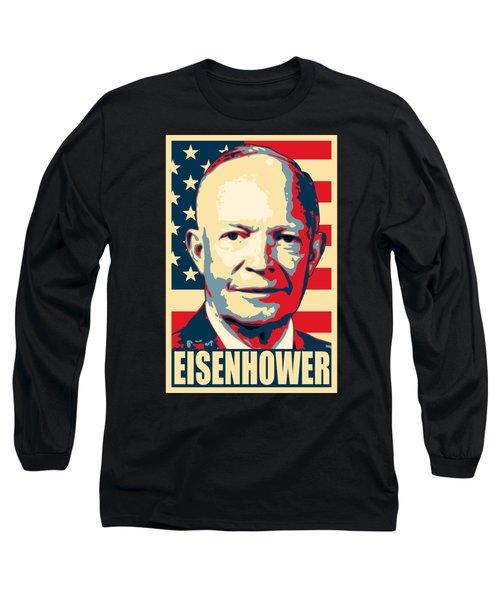 Dwight D. Eisenhower Amercian Propaganda Poster Art Long Sleeve T-Shirt