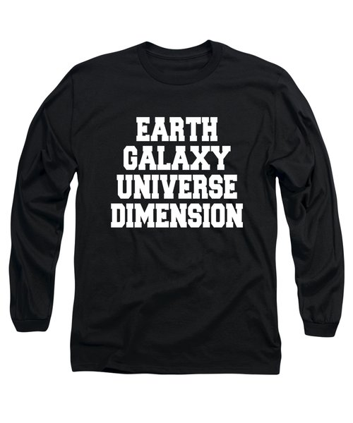 Earth Galaxy Universe Dimension Long Sleeve T-Shirt