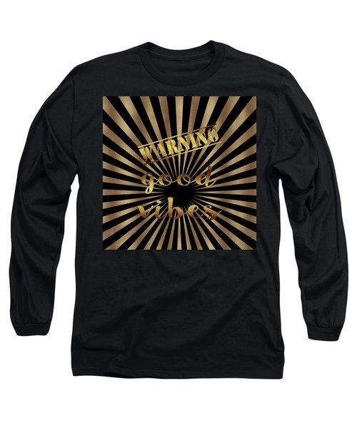 Elegant Gold Warning Good Vibes Typography Long Sleeve T-Shirt