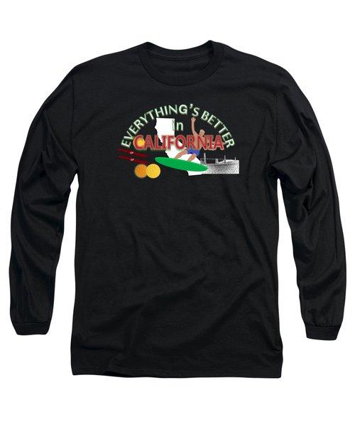 Everything's Better In California Long Sleeve T-Shirt by Pharris Art