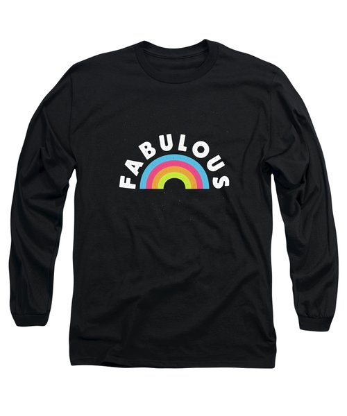 Fabulous Long Sleeve T-Shirt