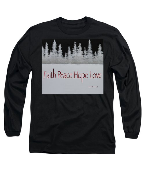 Faith, Peace, Hope, Love Long Sleeve T-Shirt