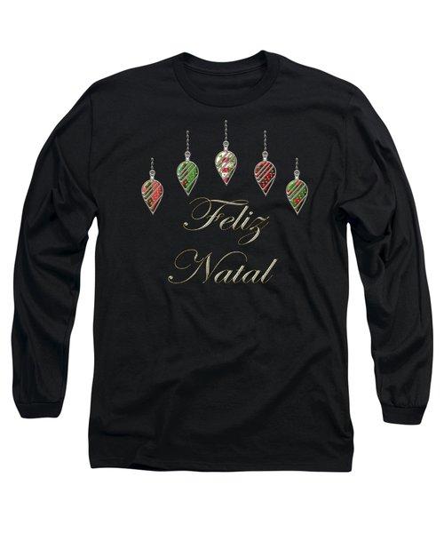 Feliz Natal Portuguese Merry Christmas Long Sleeve T-Shirt