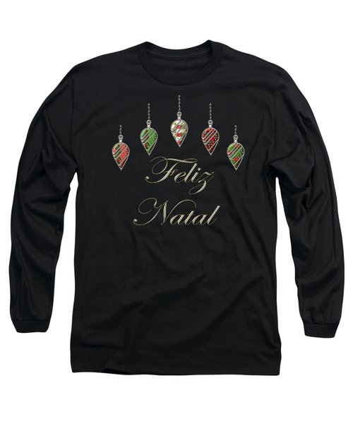 Feliz Natal Portuguese Merry Christmas Long Sleeve T-Shirt