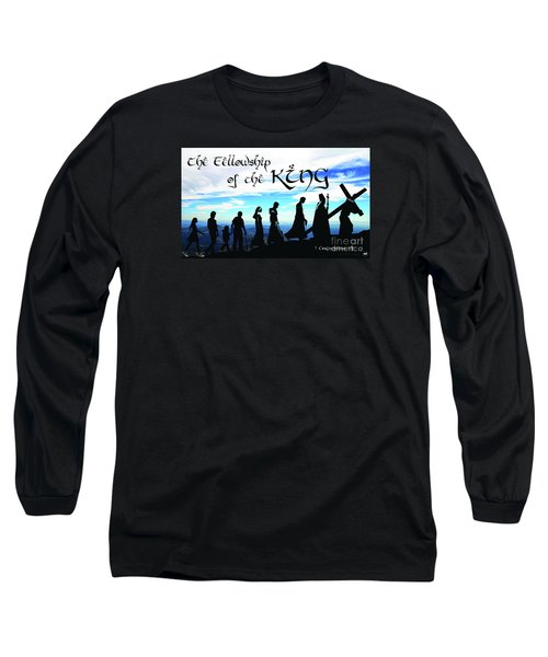 Fellowship Of The King Long Sleeve T-Shirt by Sharon Soberon