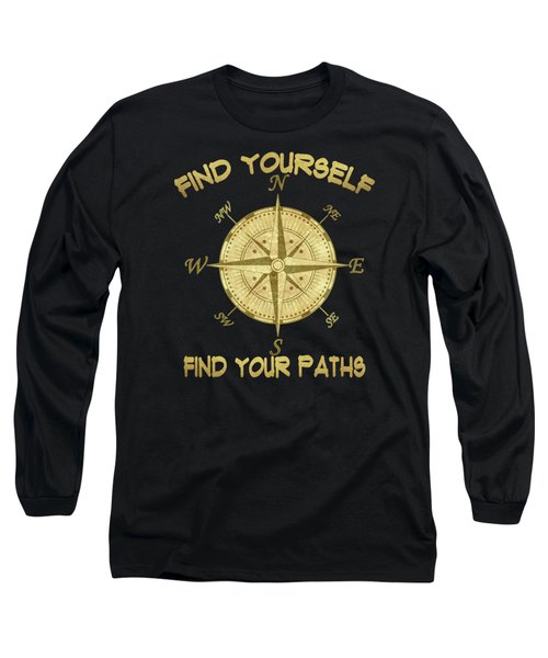 Find Yourself Find Your Paths Long Sleeve T-Shirt by Georgeta Blanaru