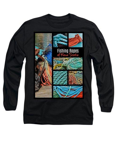 Fishing Ropes Of Nova Scotia Long Sleeve T-Shirt