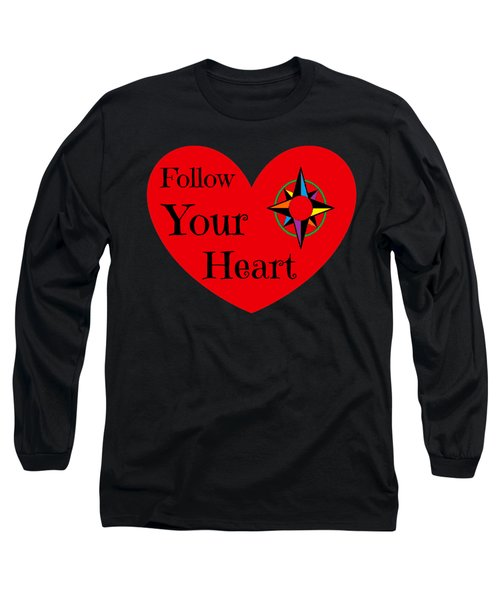 Follow Your Heart 2016 Long Sleeve T-Shirt
