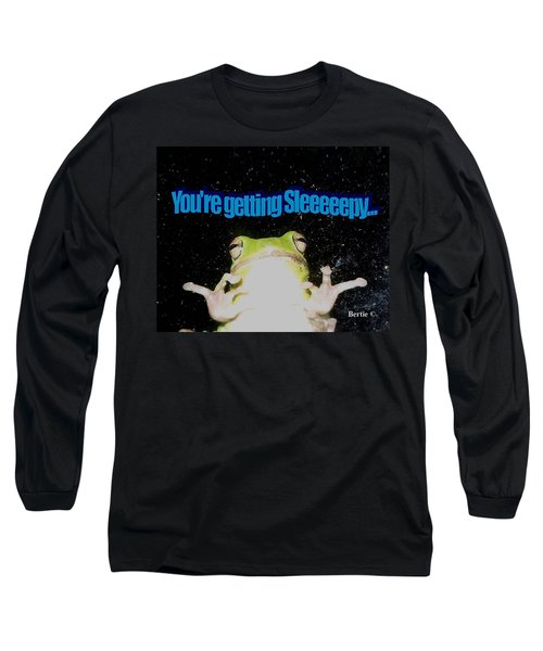 Frog  You're Getting Sleeeeeeepy Long Sleeve T-Shirt