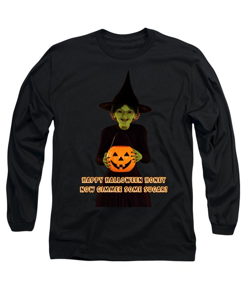 Long Sleeve T-Shirt featuring the digital art Gimmee Some Sugar Witch by Methune Hively