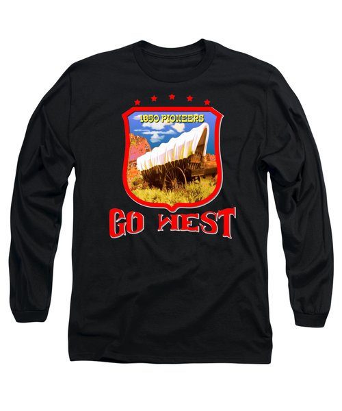 Go West Pioneer - Tshirt Design Long Sleeve T-Shirt