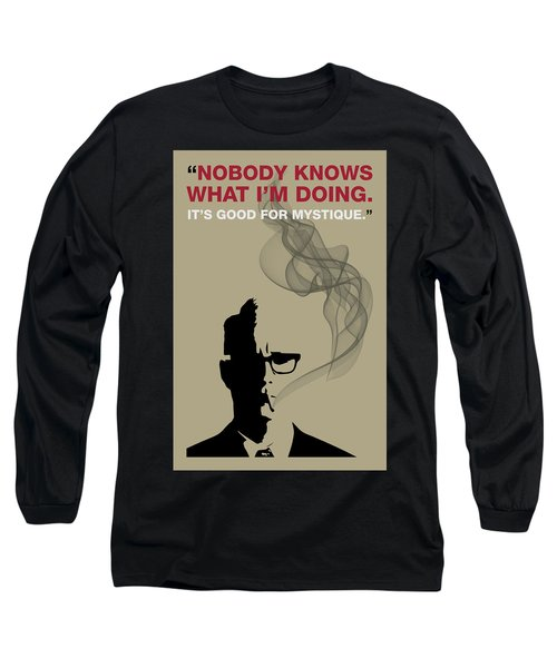 Good For Mystique - Mad Men Poster Roger Sterling Quote Long Sleeve T-Shirt