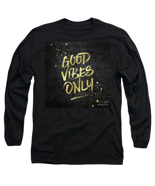 Good Vibes Only Gold Glitter Rough Black Grunge Long Sleeve T-Shirt