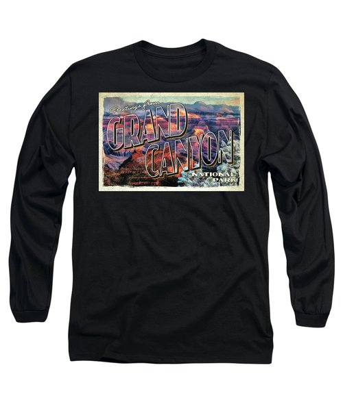 Greetings From Grand Canyon National Park Long Sleeve T-Shirt