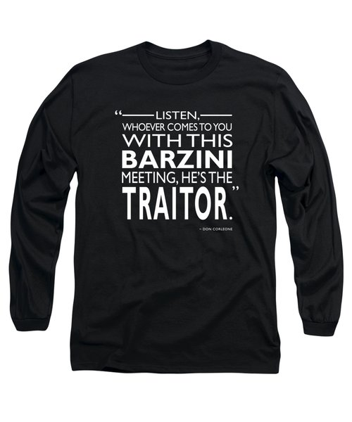 Hes The Traitor Long Sleeve T-Shirt