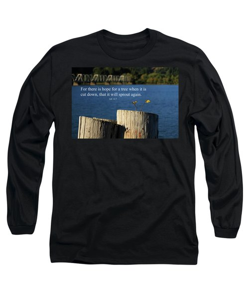 Hope For A Tree Long Sleeve T-Shirt