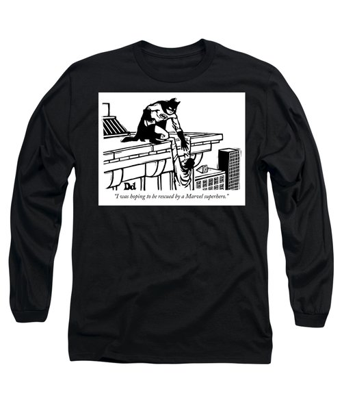 Hoping To Be Rescued By A Marvel Superhero Long Sleeve T-Shirt