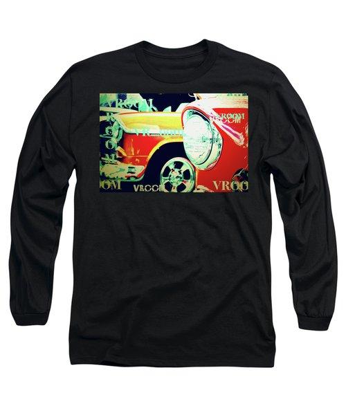 Hot Rods Go Vroom Vroom Long Sleeve T-Shirt