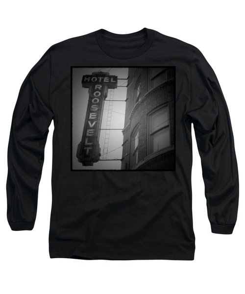 Hotel Roosevelt Long Sleeve T-Shirt
