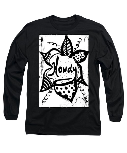 Howdy Long Sleeve T-Shirt
