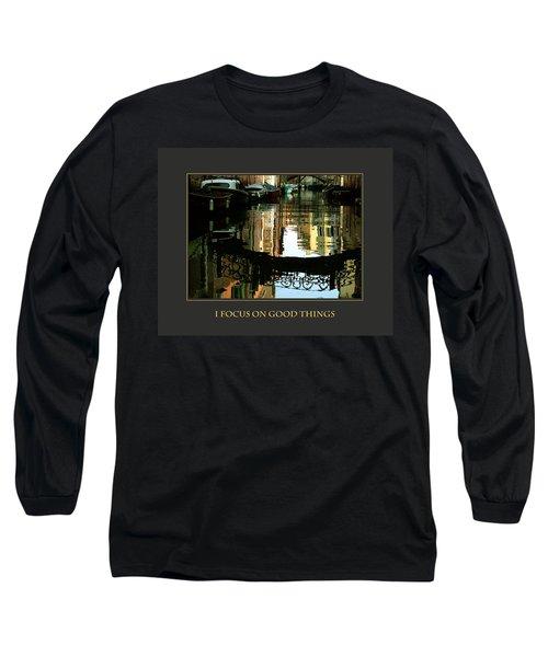 I Focus On Good Things Venice Long Sleeve T-Shirt