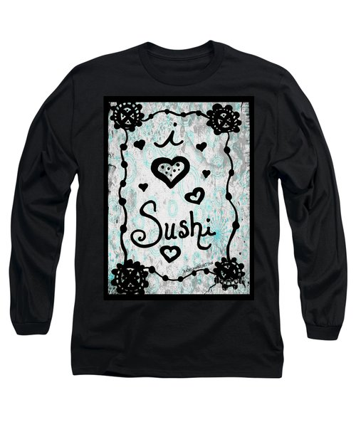 I Heart Sushi Long Sleeve T-Shirt