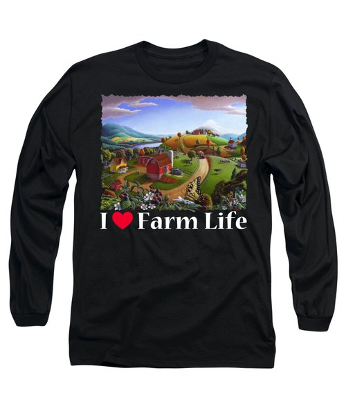 I Love Farm Life T Shirt - Appalachian Blackberry Patch 2 - Rural Farm Landscape Long Sleeve T-Shirt