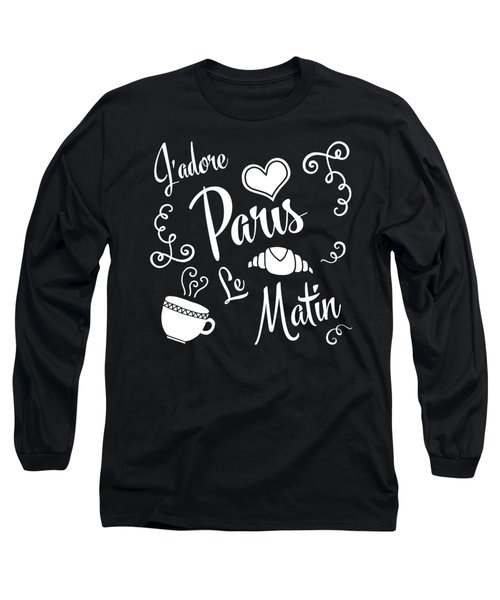 I Love Paris Mornings Long Sleeve T-Shirt by Antique Images