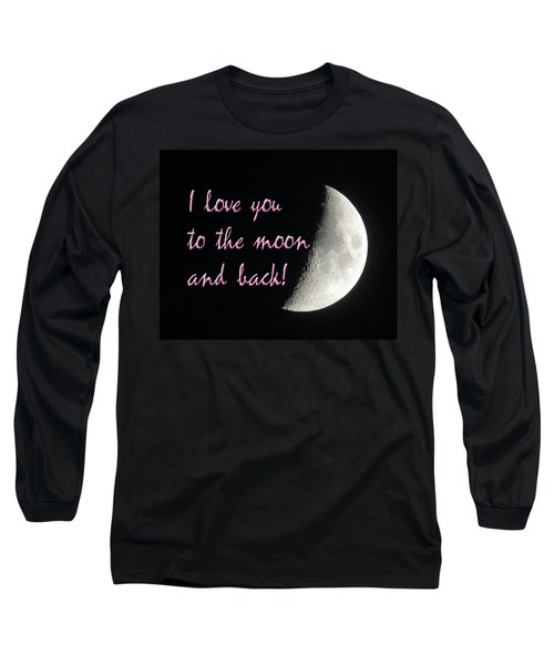 I Love You To The Moon Pink Long Sleeve T-Shirt