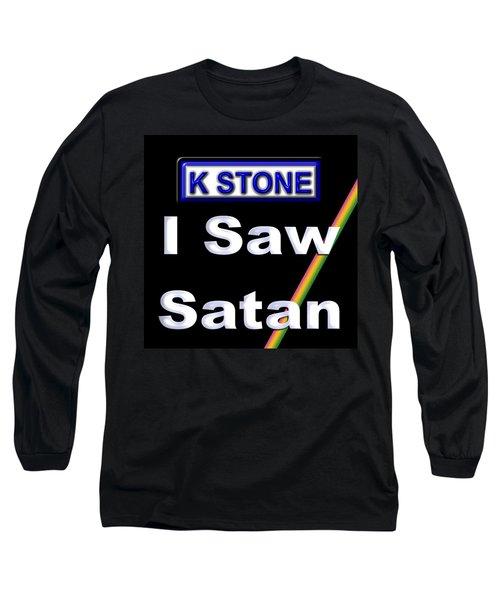 I Saw Satan Long Sleeve T-Shirt